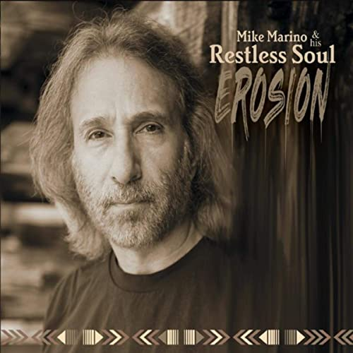 Singer Songwriter Guitarist Mike T. Marino Restless Soul Records Erosion