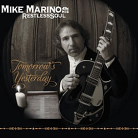Singer Songwriter Guitarist Mike T. Marino RestlessSoul Records Tomorrow's Yesterday