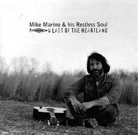 Singer Songwriter Guitarist Mike T. Marino RestlessSoul Records Last of the Heartland